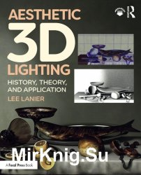 Aesthetic 3D Lighting: History, Theory, and Application.