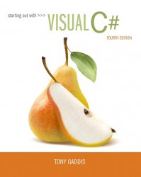 Starting out with Visual C#, 4th Edition
