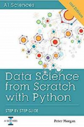 Data Science from Scratch with Python: Step-by-Step Guide, 2nd Edition