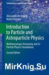 Introduction to Particle and Astroparticle Physics: Multimessenger Astronomy and its Particle Physics Foundations, Second Edition