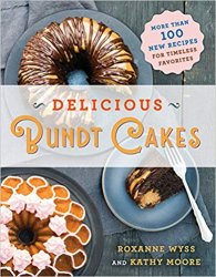 Delicious Bundt Cakes: More Than 100 New Recipes for Timeless Favorites