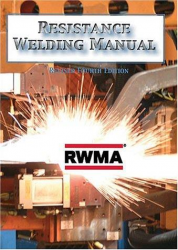 Resistance Welding Manual, Revised 4th Edition