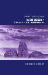 Irish English, volume 1 - The North of Ireland (Dialects of English)