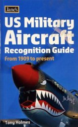 Jane's U.S. Military Aircraft Recognition Guide: From 1909 to Present