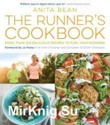 The Runner's Cookbook. More than 100 delicious recipes to fuel your running