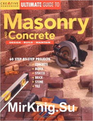 Ultimate Guide to Masonry & Concrete: Design, Build, Maintain
