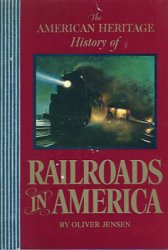 The American Heritage History of Railroads in America