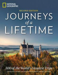 Journeys of a Lifetime: 500 of the World's Greatest Trips, 2nd Edition