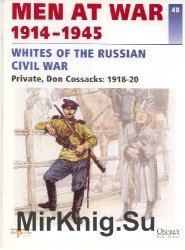 Whites of the Russian Civil War. Privare, Don Cossacks: 1918-20 (Men at War 1914-1945 #48)