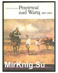 Przetrwac nad Warta 1815-1914