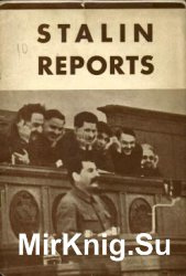 Stalin Reports. The world situation, the internal and international position of the Soviet Union