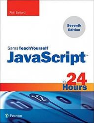 JavaScript in 24 Hours, Sams Teach Yourself (7th Edition)
