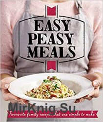Easy Peasy Meals: Easy meals for every day (Good Housekeeping)
