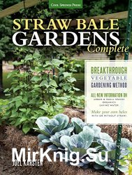 Straw Bale Gardens Complete New Edition