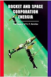 Rocket And Space Corporation Energia: The Legacy of S. P. Korolev
