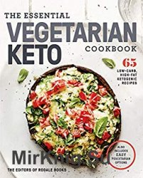 The Essential Vegetarian Keto Cookbook: 65 Low-Carb, High-Fat Ketogenic Recipes