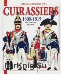 Cuirassiers 1800-1815 (Officers and Soldiers 14)