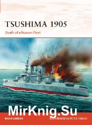 Tsushima 1905: Death of a Russian Fleet (Osprey Campaign 330)