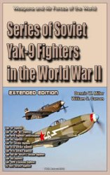 Series of Soviet Yak-9 Fighters in the World War II (Extended edition): Weapons and Air Forces of the World