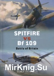 Spitfire vs Bf 109: Battle of Britain (Osprey Duel 5)