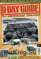 D-Day Guide: 75th Anniversary 1944-2019