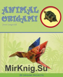 Animal Origami: 20 Origami Projects