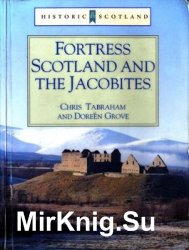 Fortress Scotland and the Jacobites (Historic Scotland)