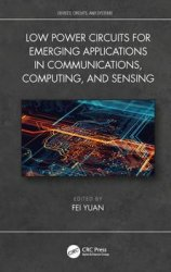 Low Power Circuits for Emerging Applications in Communications, Computing, and Sensing