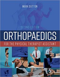 Orthopaedics for the Physical Therapist Assistant, Second Edition