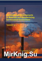 Technological Advancements in Materials and Manufacturing for Industrial Environment