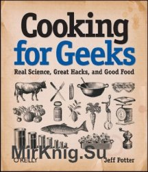 Cooking for Geeks: Real Science, Great Hacks, and Good Food