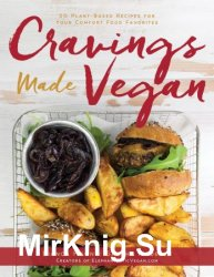 Cravings Made Vegan: 50 Plant-Based Recipes for Your Comfort Food Favorites