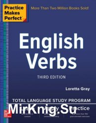 Practice Makes Perfect: English Verbs, Third Edition