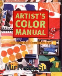 Artist's Color Manual: The Complete Guide to Working with Color