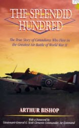 Splendid Hundred: Canadian Courage in the Battle of Britain