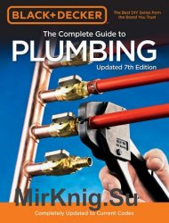 Black & Decker The Complete Guide to Plumbing: Completely Updated to Current Codes