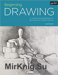 Beginning Drawing : A Multidimensional Approach to Learning the Art of Basic Drawing