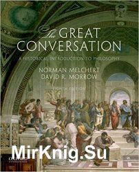 The Great Conversation: A Historical Introduction to Philosophy 8th Edition