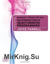 Microsoft Visual C# 2010: An Introduction to Object-Oriented Programming, Fourth Edition