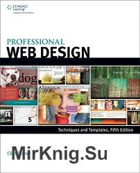 Professional Web Design: Techniques and Templates, Fifth Edition