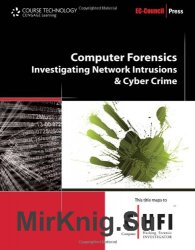 Computer Forensics: Investigating Network Intrusions and Cybercrime