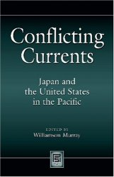 Conflicting Currents: Japan and the United States in the Pacific (Praeger Security International)