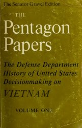 The Pentagon Papers: the Defense Department History of United States Decisionmaking on Vietnam