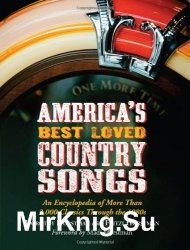 America's Best Loved Country Songs: An Encyclopedia of More Than 3,000 Classics Through the 1980s