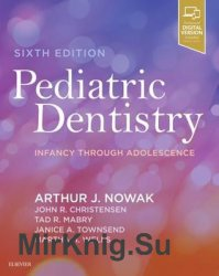 Pediatric Dentistry: Infancy Through Adolescence, Sixth Edition