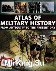 Atlas of World Military History: From Antiquity to the Present Day