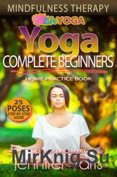 Yoga for Complete Beginners Mindfulness Therapy. 1st Edition
