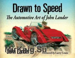 Drawn to speed : the automotive art of John Lander