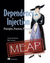Dependency Injection: Principles, Practices, Patterns