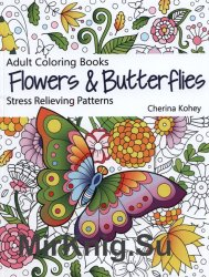 Adult Coloring Books: Flowers and Butterflies